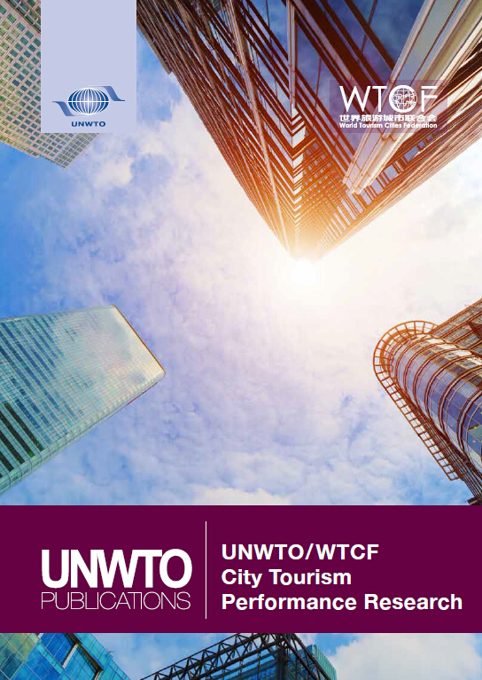"""The """"UNWTO-WTCF City Tourism Performance Research"""" Released at the 6th Global City Tourism Summit"""